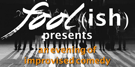 Fool(ish) presents: an evening of improvised comedy tickets