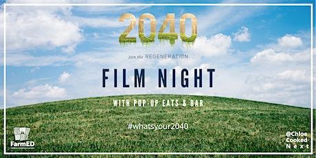 POSTPONED: 2040 Film Screening With Pop-Up Eats & Bar. Date TBC. tickets