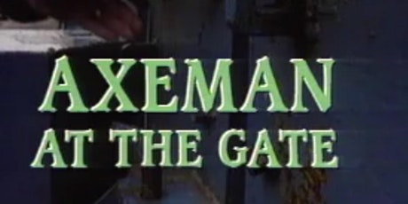 The Axeman at the Gate tickets