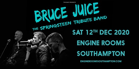 Bruce Juice (Engine Rooms, Southampton) tickets