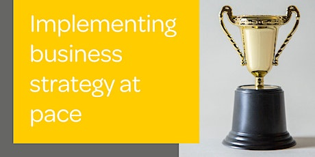 Going for gold – Implementing business strategy at pace tickets