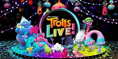 """""""Trolls LIVE!"""" tickets"""