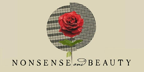 """""""Nonsense and Beauty"""" tickets"""