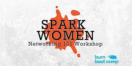 Spark Women - Networking 101 Workshop tickets