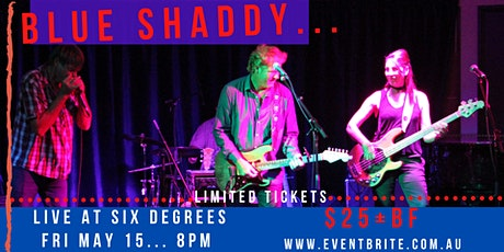Blue Shaddy  LIVE @ Six Degrees tickets