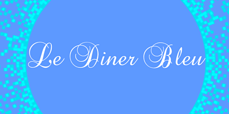 Le Diner Bleu.... tickets