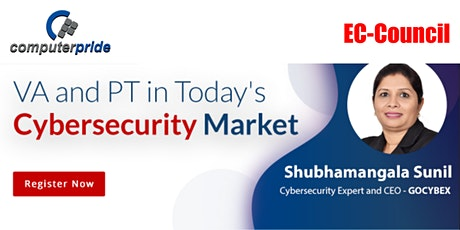 VA and PT in Today's Cyber Security Market Webinar tickets