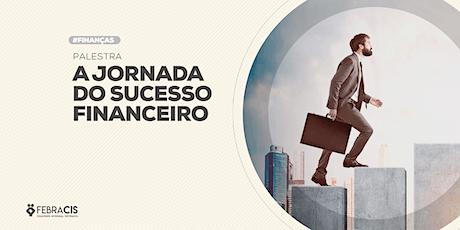 [BRASÍLIA/DF] PALESTRA ONLINE A Jornada do Sucesso Financeiro 25/04/2020 ingressos