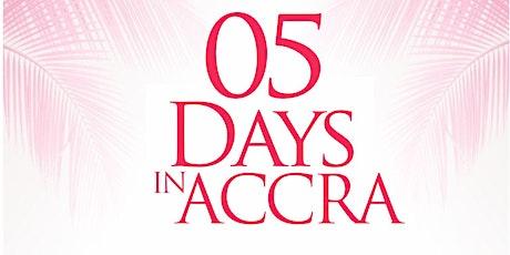 5 DAYS IN ACCRA tickets