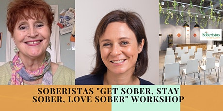"Soberistas ""Get Sober, Stay Sober, Love Sober!"" Workshop tickets"