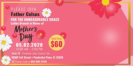 FATHER CELSUS For The Grace - Mother's Day Brunch tickets