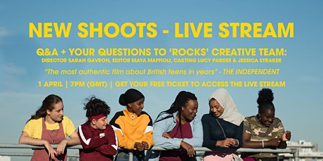 NEW SHOOTS- Live Stream with the director, editor & casting team of ROCKS tickets