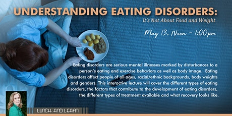 Understanding Eating Disorders:  It's Not About Food and Weight tickets