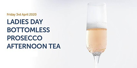 Ladies Day – Bottomless Prosecco Afternoon Tea tickets