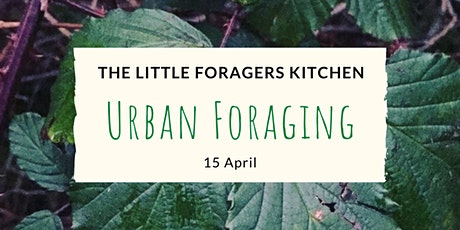 Urban Foraging - The Little Foragers Kitchen tickets
