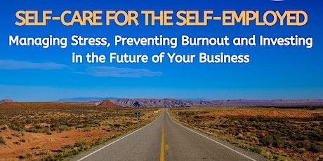 Self-Care for the Self-Employed - Online Webinar tickets