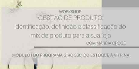 Gestão de Produto - Programa Giro 360: do estoque à vitrina [16 de Abril] ingressos