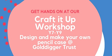 Craft it Up - Design your own pencil case tickets