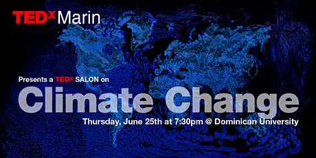 A TEDxSALON on CLIMATE CHANGE   (Details Below) tickets
