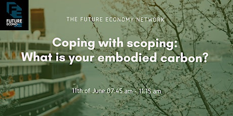 Coping with scoping: What is your embodied carbon? tickets