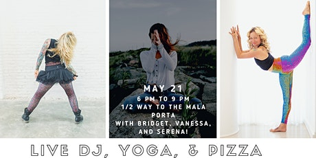 Live DJ, Yoga, and PIZZA for 1/2 WAY to the Mala tickets