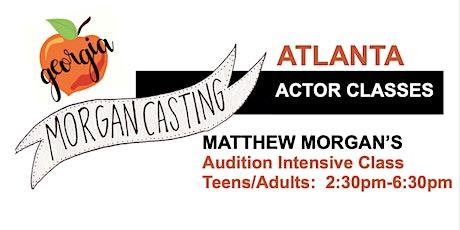 Morgan Casting Intensive Audition Workshop   Atlanta, GA   April 4th  tickets