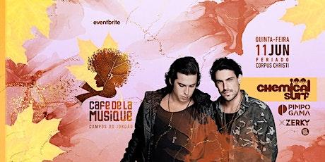 Cafe de La Musique Campos do Jordão - Corpus Christi: Chemical Surf ingressos