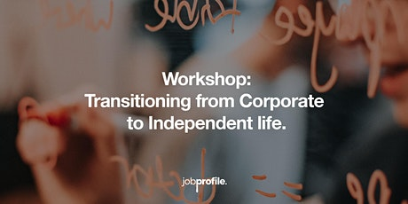 From Corporate life to Independent life. tickets
