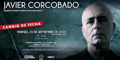 Javier Corcobado presenta 'SOMOS DEMASIADOS' en Madrid (El Sol) entradas