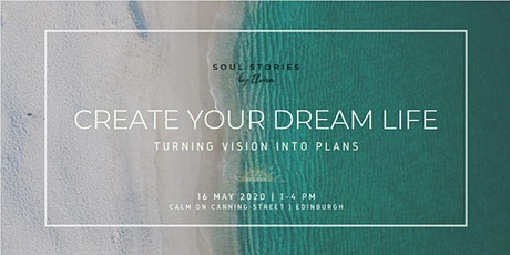 Create Your Dream Life - Workshop tickets