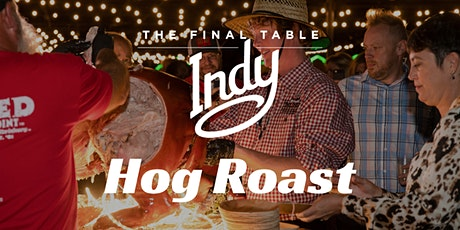 Final Table Indy-Champions Reception and Traditional Hog Roast tickets