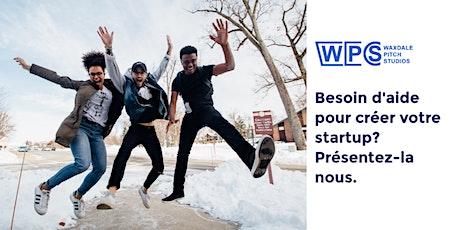 Besoin d'aide pour créer votre startup? Présentez-la nous. tickets
