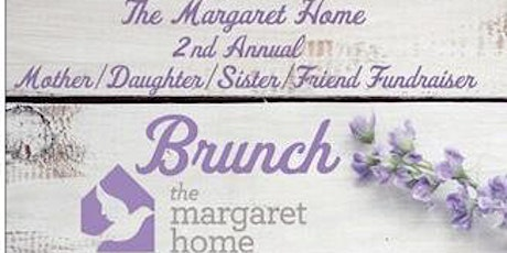 2nd Annual Mother/Daughter/Sister/Friend Fundraiser Brunch tickets