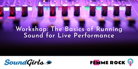 Workshop: The Basics of Running Sound for Live Performance tickets