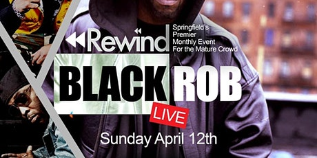 Rewind Sunday (Black Rob preforming LIVE) tickets