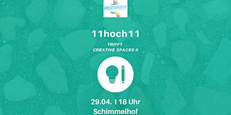 11hoch11 trifft Creative Spaces II Tickets