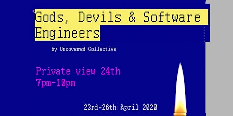 GODS, DEVILS AND SOFTWARE ENGINEERS   Group Show tickets
