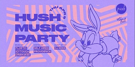 Hush Music Party- Easter 2020 tickets