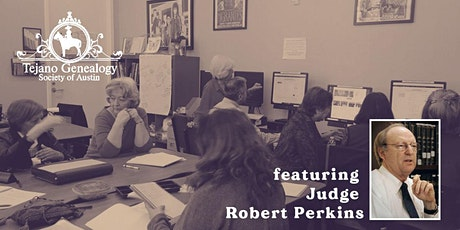 Tejano Genealogy Society of Austin Guest Speaker: Robert Perkins tickets