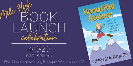 Mile High Beautiful Badass Book Launch Party with author Chrysta Bairre tickets