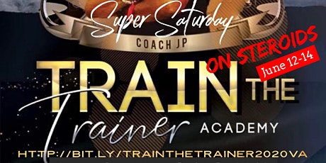 """Train The Trainer: Super Saturday on Steroids """"The Tri-fecta"""" tickets"""