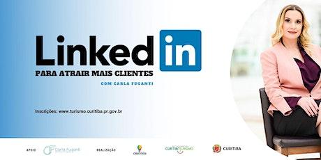 Linkedin para atrair mais clientes ingressos