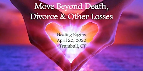Grief Recovery Method - 8 Week Workshop - Starting 4/20/2020 - Trumbull, CT tickets