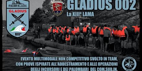 GLADIUS 002 - La XIIIª Lama biglietti