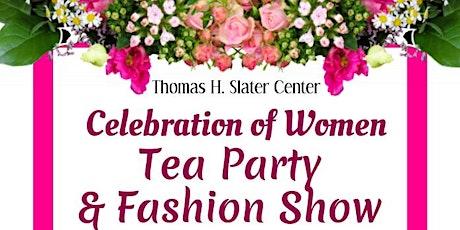 Slater Center Celebration of Women Tea Party & Fashion Show tickets