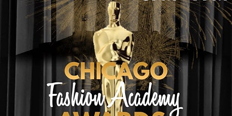 "Chicago Fashion Academy Awards ""postpnoed"" Covoid-19 tickets"