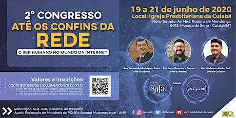 Congresso ATÉ OS CONFINS DA REDE 2020 ingressos