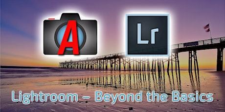 Lightroom - Beyond the Basics Webinar tickets