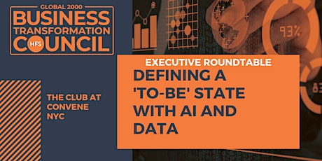 HFS Executive Roundtable: Defining a 'to-be' state with AI and data tickets
