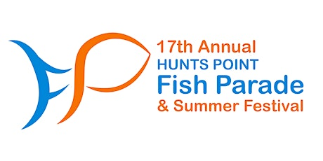 SPONSORSHIP PACKAGES for The 17th Hunts Point Fish Parade & Summer Festival tickets
